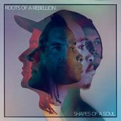 Shapes of a Soul by Roots of a Rebellion
