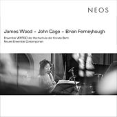 J. Wood, Cage & Ferneyhough: Contemporary Works von Various Artists