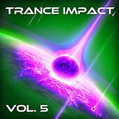 Trance Impact, Vol. 5 by Various Artists
