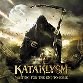 Waiting for the End to Come von Kataklysm