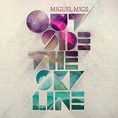 Outside the Skyline von Miguel Migs