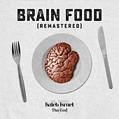 Brain Food (Remastered) by Kaleb Israel tha God
