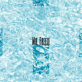 Mr. Freeze by Haley Smalls