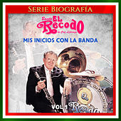 Mis Inicios Con la Banda, Vol. 1 by Banda El Recodo de Cruz Lizãrraga