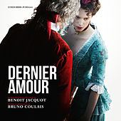 Dernier amour (Original Motion Picture Soundtrack) von Bruno Coulais