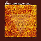 OM #BeatportDecade Chill by Various Artists