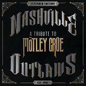 Nashville Outlaws - A Tribute To Motley Crue (Extended Edition) de Various Artists