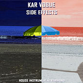 Side Effects (Special Instrumental Versions) by Kar Vogue