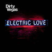 Electric Love by Dirty Vegas