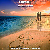 Amo soltanto te (Special Instrumental Versions) by Kar Vogue