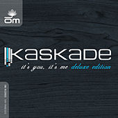 It's You, It's Me (Deluxe Edition) de Kaskade