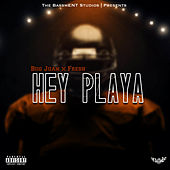 Hey Playa by Biig Juan