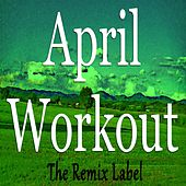April Workout (Deep House Music for Aerobic Cardio Workout) von Paduraru