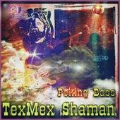 Peking Bass de Texmex Shaman
