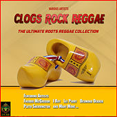 Clog Rocks Reggae - The Ultimate Roots Reggae Collection by Various Artists