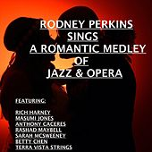 A Romantic Medley of Jazz & Opera by Rodney Perkins