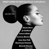 Great Ladies of Jazz Sing of Love & Heartbreak, Volume 2 (The Original Recordings Re-mastered) von Various Artists