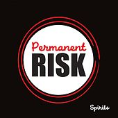 Spirits by Permanent Risk