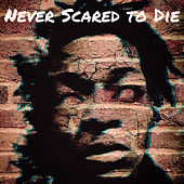 Never Scared to Die de Problem