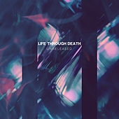 Unreleased de Life Through Death