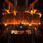 Pump Ya by EH!DE