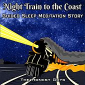 Night Train to the Coast (Guided Sleep Meditation Story) van The Honest Guys