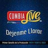 Déjenme Llorar by Cumbia Live