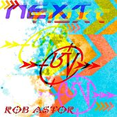 Next von Rob Astor