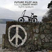 Tutti Shruti by Future Pilot AKA