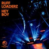 Hey Boy by Ruff Loaderz