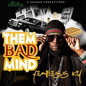 Them Bad Mind by Fearless Kid