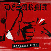 Desarma by Scalene