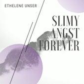 Slimy Angst Forever de Ethelene Unser