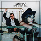 Love Is on a Roll by Sam Outlaw