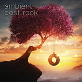 Ambient Post Rock by Various Artists