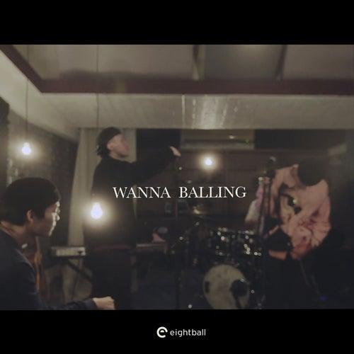 Wanna Balling ft. Goldfish Brain (feat. Goldfish Brain) by 8Ball
