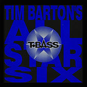 T-Bass von Tim Barton's All Star Six