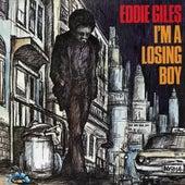 I'm A Losing Boy von Eddie Giles
