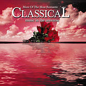 More of the Most Romantic Classical Music in the Universe (Disc 1) by Various Artists