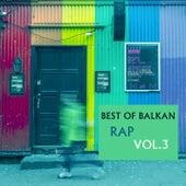 Best Of Balkan Rap, Vol. 3 de Various Artists