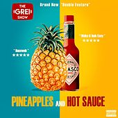 Pineapples & Hot Sauce by The Grei Show