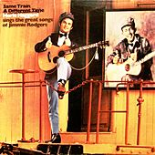 Same Train, A Different Time A Tribute to Jimmie Rodgers by Merle Haggard