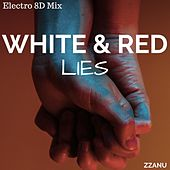 White & Red Lies (Electro 8D Mix) by ZZanu