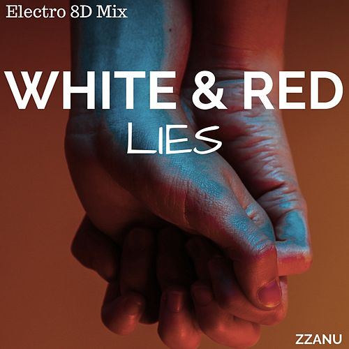 White & Red Lies (Electro 8D Mix) von ZZanu