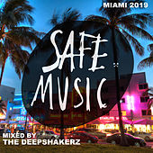 Safe Miami 2019 (Mixed By The Deepshakerz) - EP de Various Artists