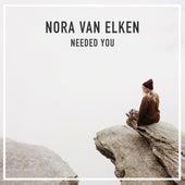 Needed You by Nora Van Elken