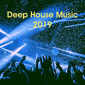 Deep House Music 2019 by Various Artists