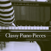 Classy Piano Pieces by Various Artists
