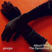About Work The Dancefloor by Georgia