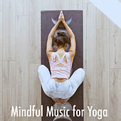 Mindful Music for Yoga by Various Artists